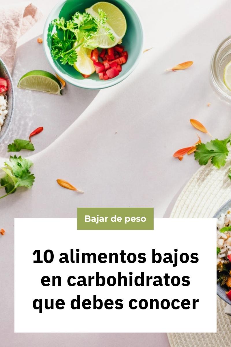 10 alimentos bajos en carbohidratos que debes conocer