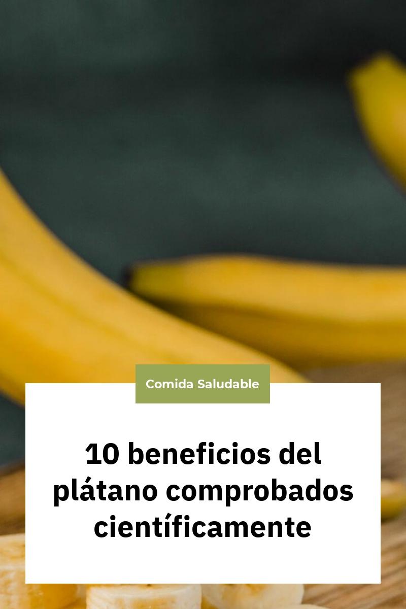 10 beneficios del plátano comprobados científicamente