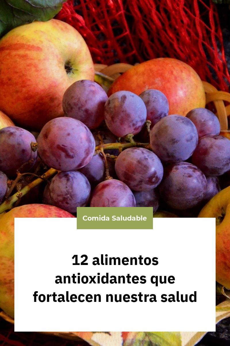12 alimentos antioxidantes que fortalecen nuestra salud