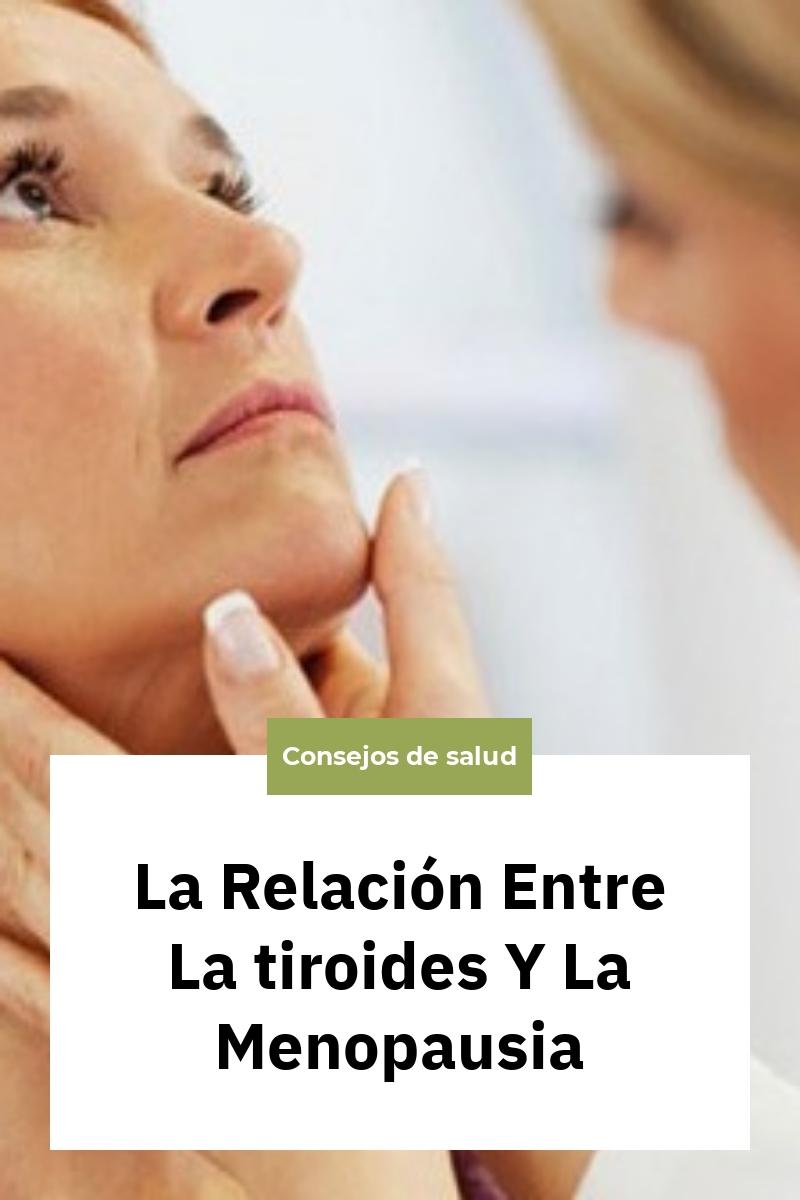 La Relación Entre La tiroides Y La Menopausia