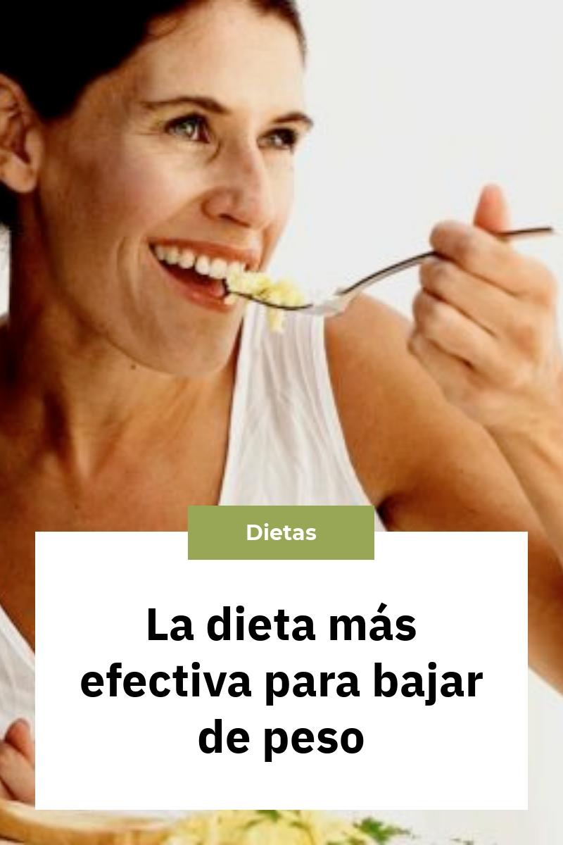 La dieta más efectiva para bajar de peso