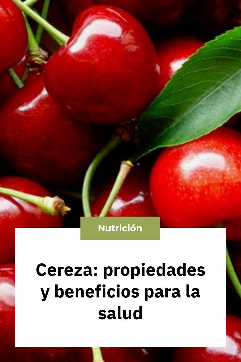 Cereza: propiedades y beneficios para la salud