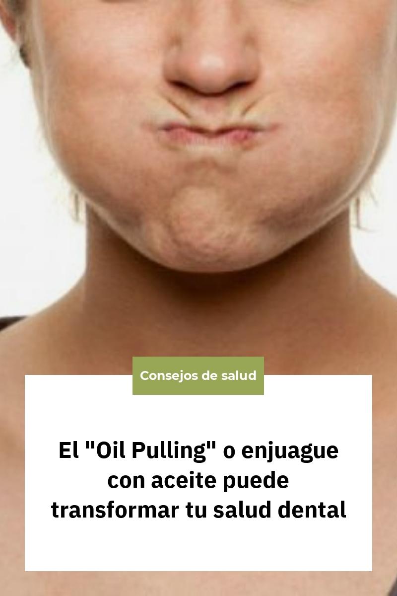El «Oil Pulling» o enjuague con aceite puede transformar tu salud dental