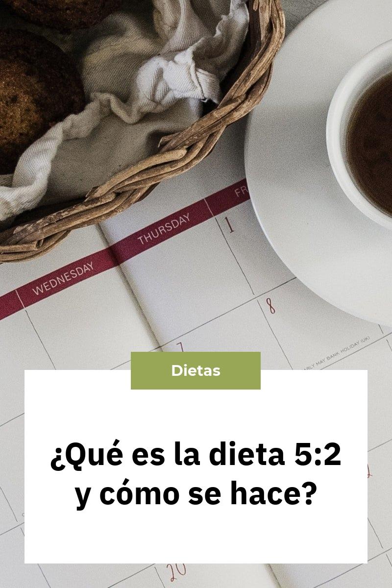 ¿Qué es la dieta 5:2 y cómo se hace?