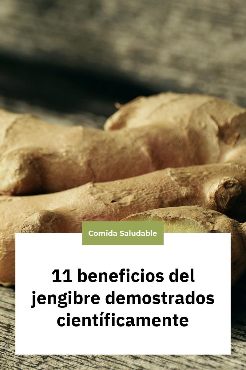 11 beneficios del jengibre  demostrados científicamente