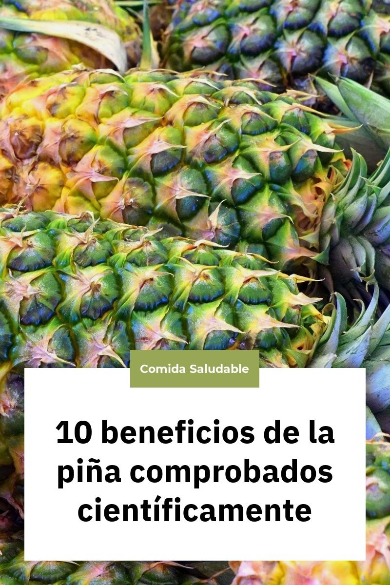 10 beneficios de la piña comprobados científicamente