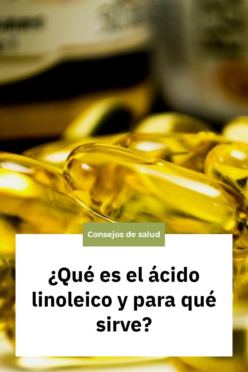 ¿Qué es el ácido linoleico y para qué sirve?