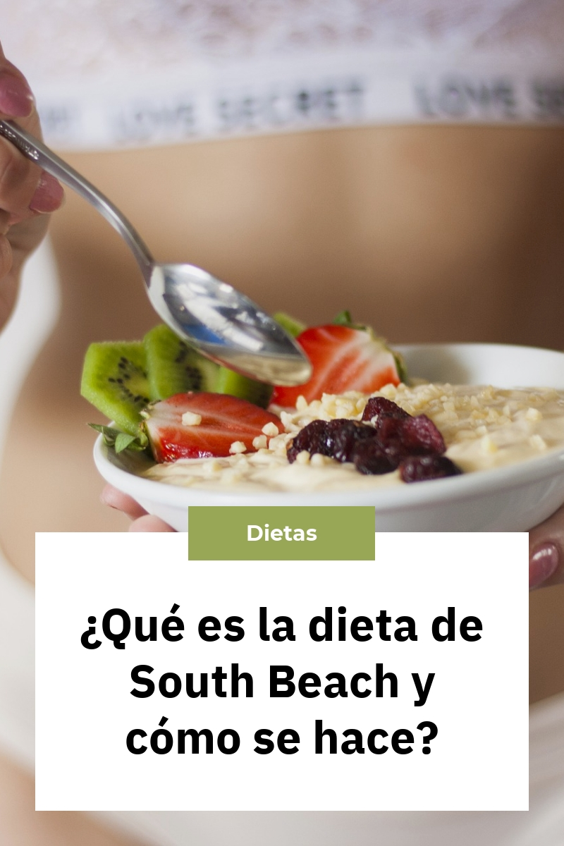 ¿Qué es la dieta de South Beach y cómo se hace?