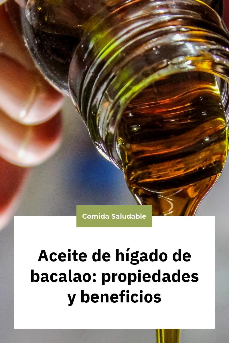Aceite de hígado de bacalao: propiedades y beneficios