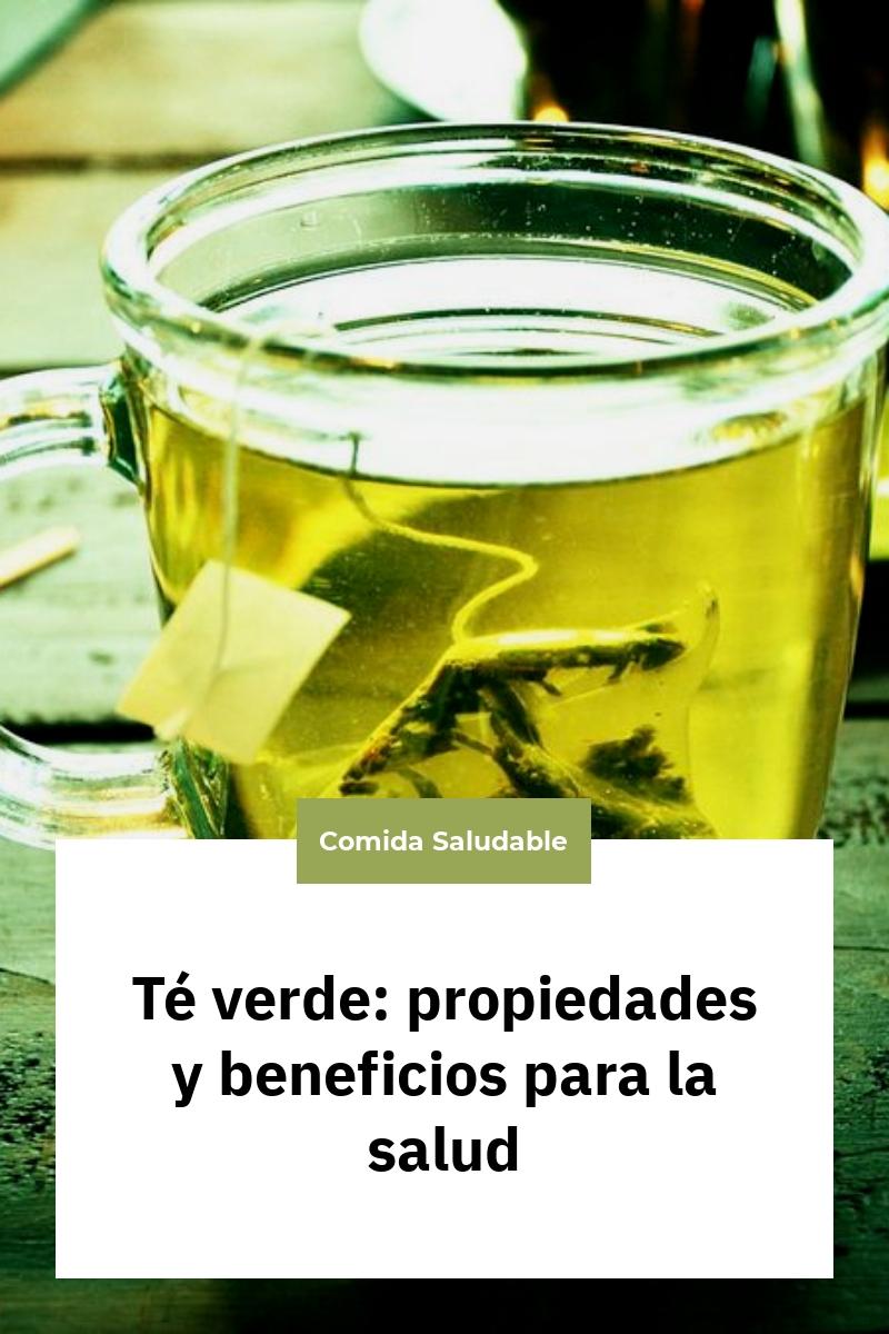 Té verde: propiedades y beneficios para la salud