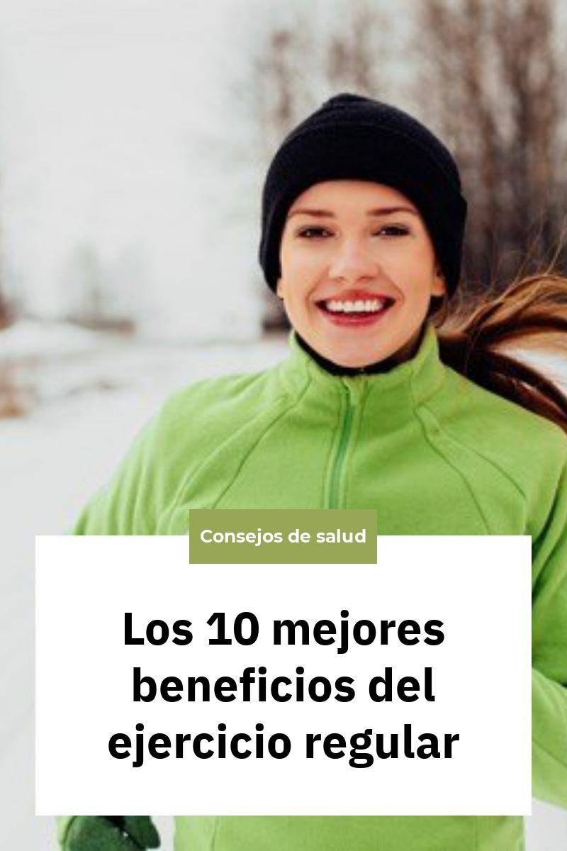 Los 10 mejores beneficios del ejercicio regular