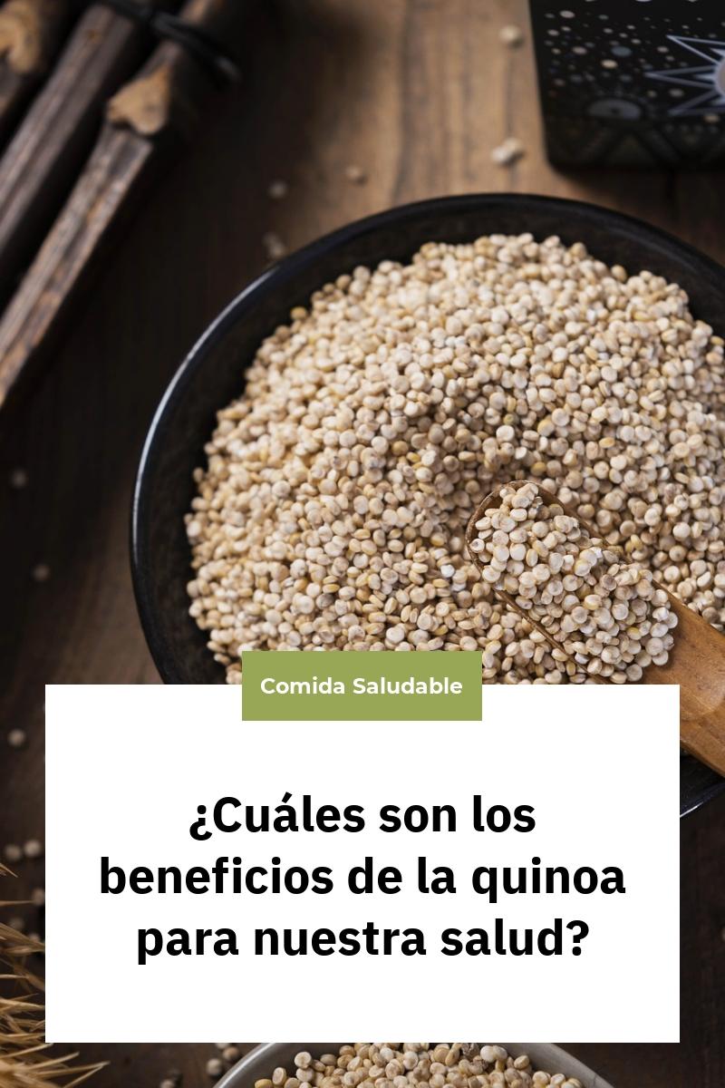 ¿Cuáles son los beneficios de la quinoa para nuestra salud?