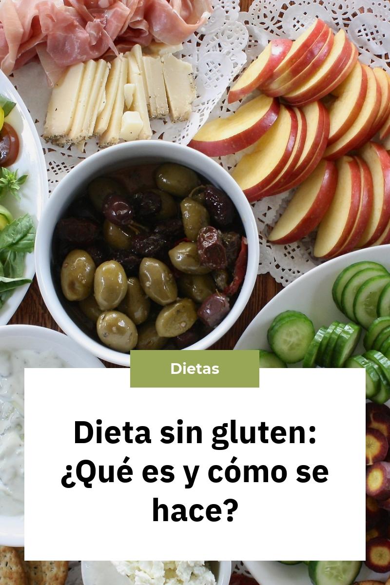 Dieta sin gluten: ¿Qué es y cómo se hace?