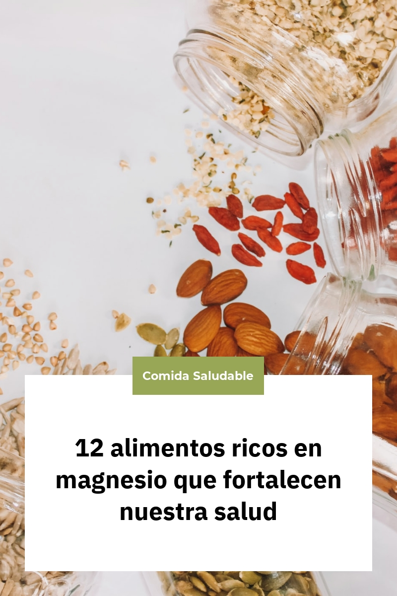 12 alimentos ricos en magnesio que fortalecen nuestra salud