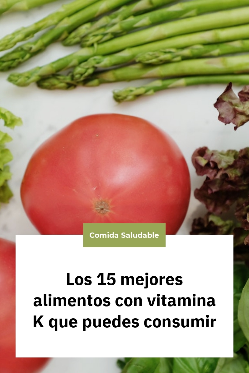 Los 15 mejores alimentos con vitamina K que puedes consumir