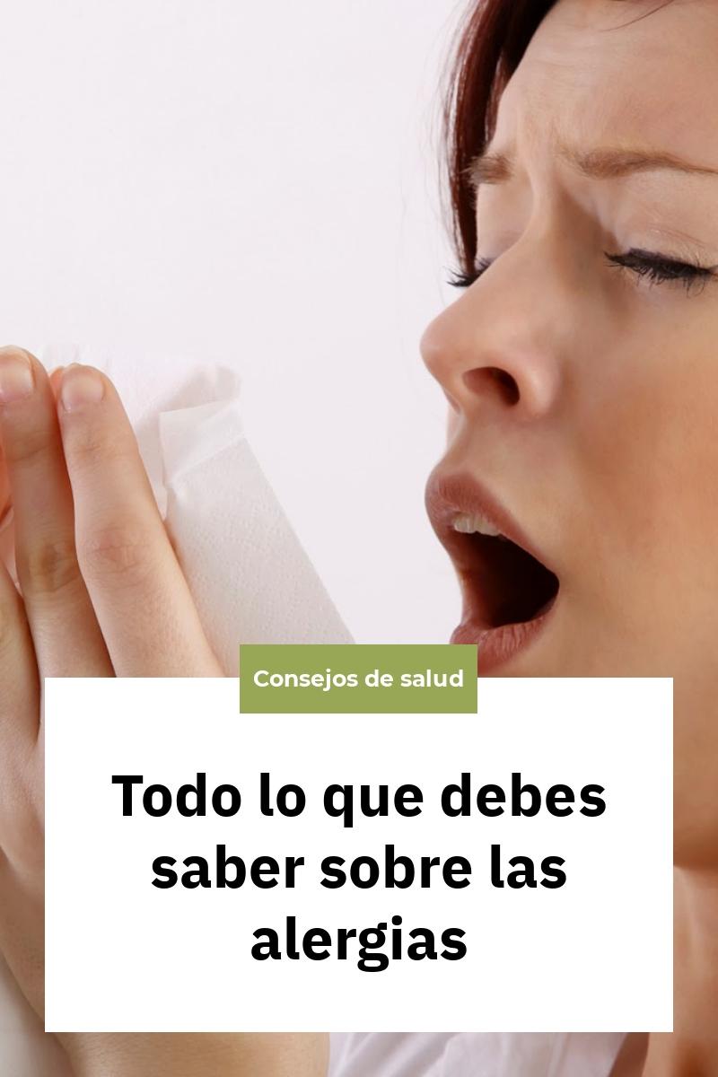 Todo lo que debes saber sobre las alergias