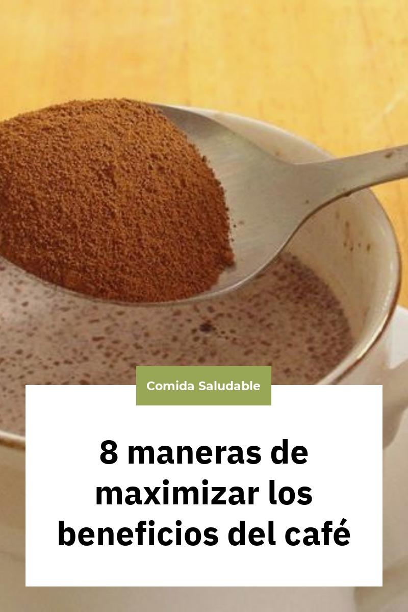 8 maneras de maximizar los beneficios del café