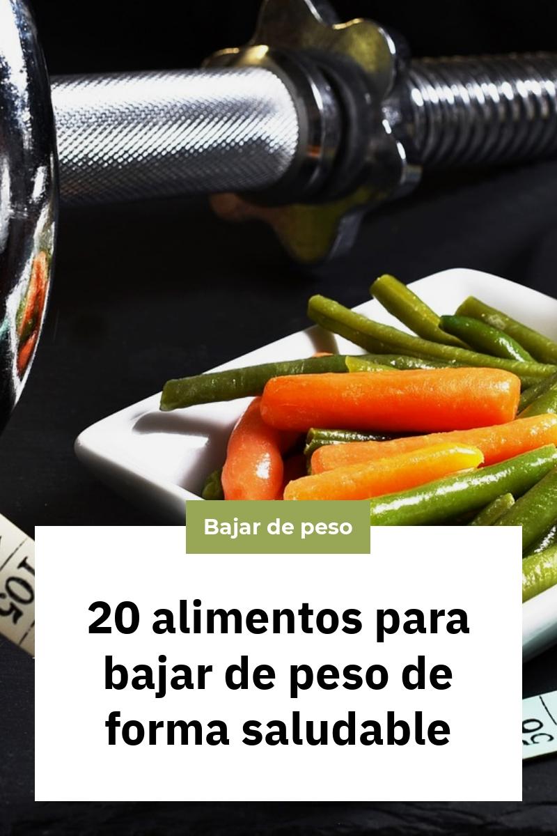 20 alimentos para bajar de peso de forma saludable