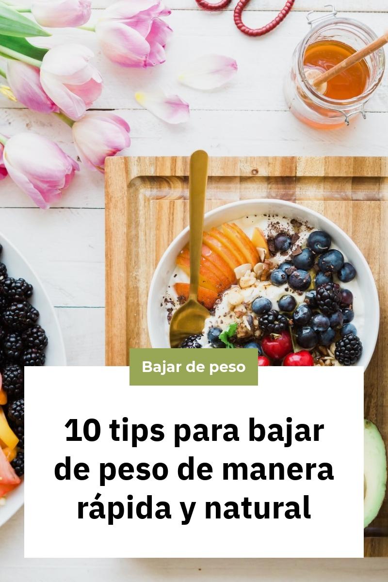 10 tips para bajar de peso de manera rápida y natural