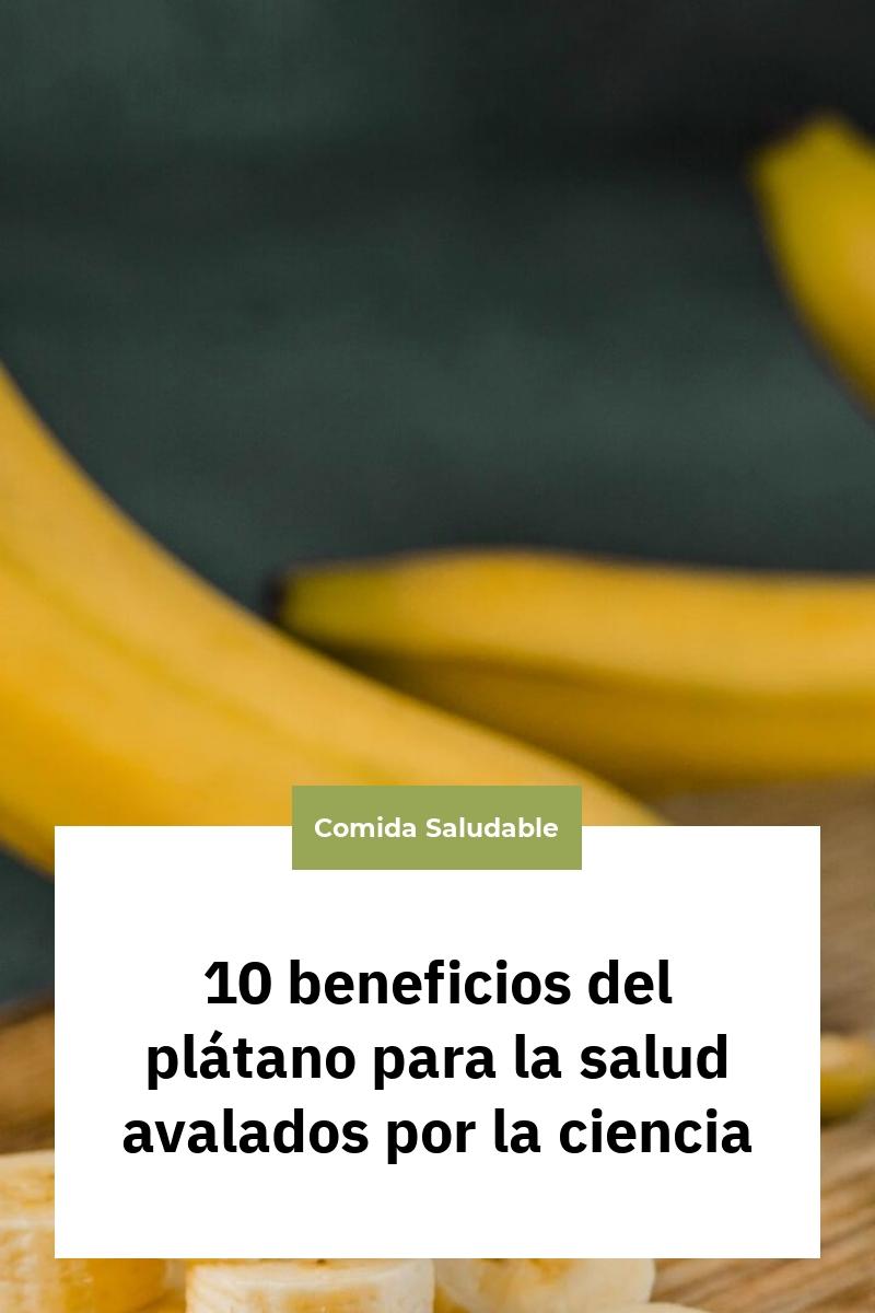 10 beneficios del plátano para la salud avalados por la ciencia