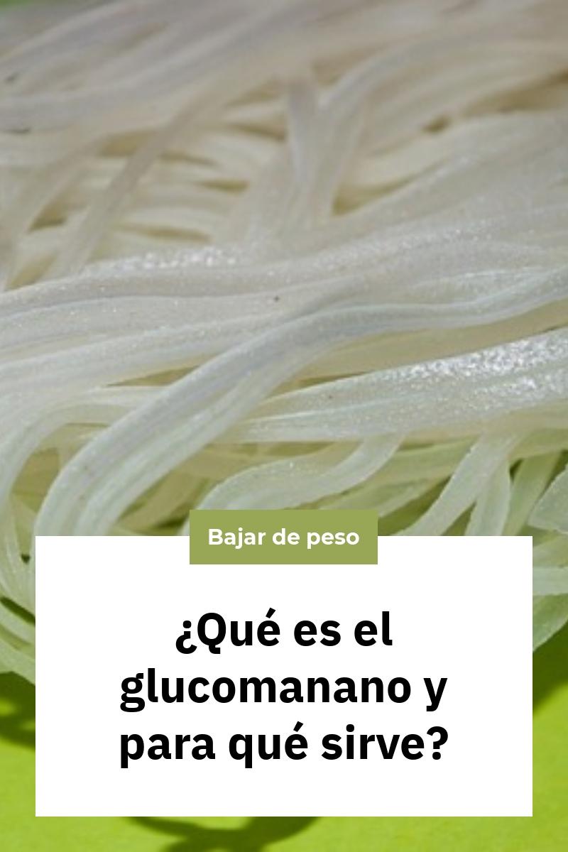 ¿Qué es el glucomanano y para qué sirve?