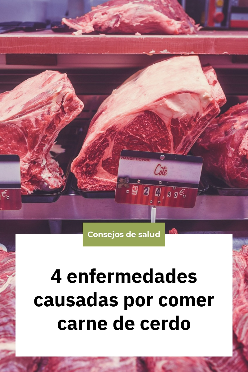 4 enfermedades causadas por comer carne de cerdo