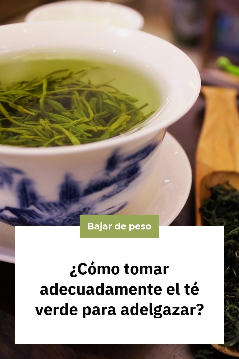 ¿Cómo tomar adecuadamente el té verde para adelgazar?