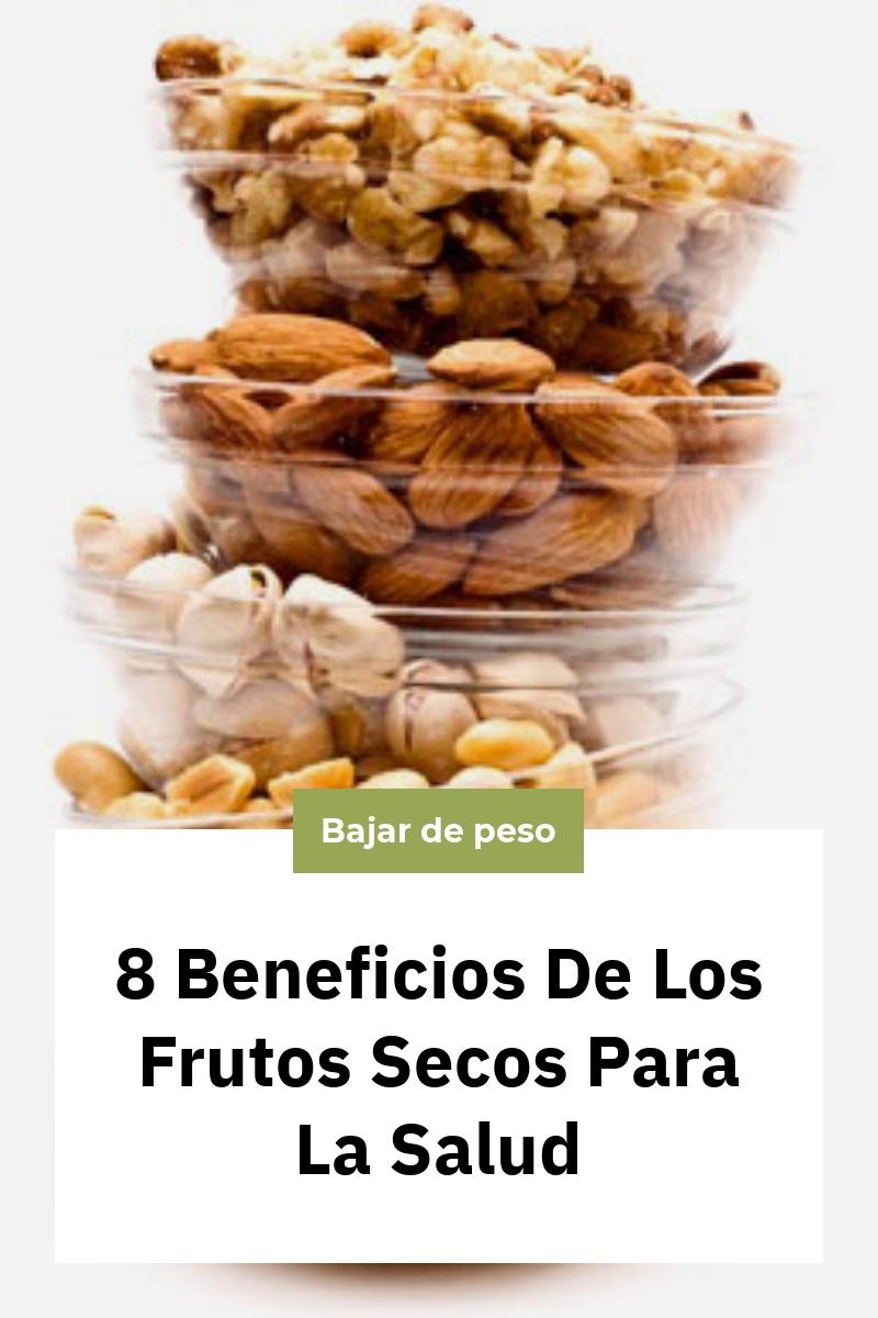 8 Beneficios De Los Frutos Secos Para La Salud
