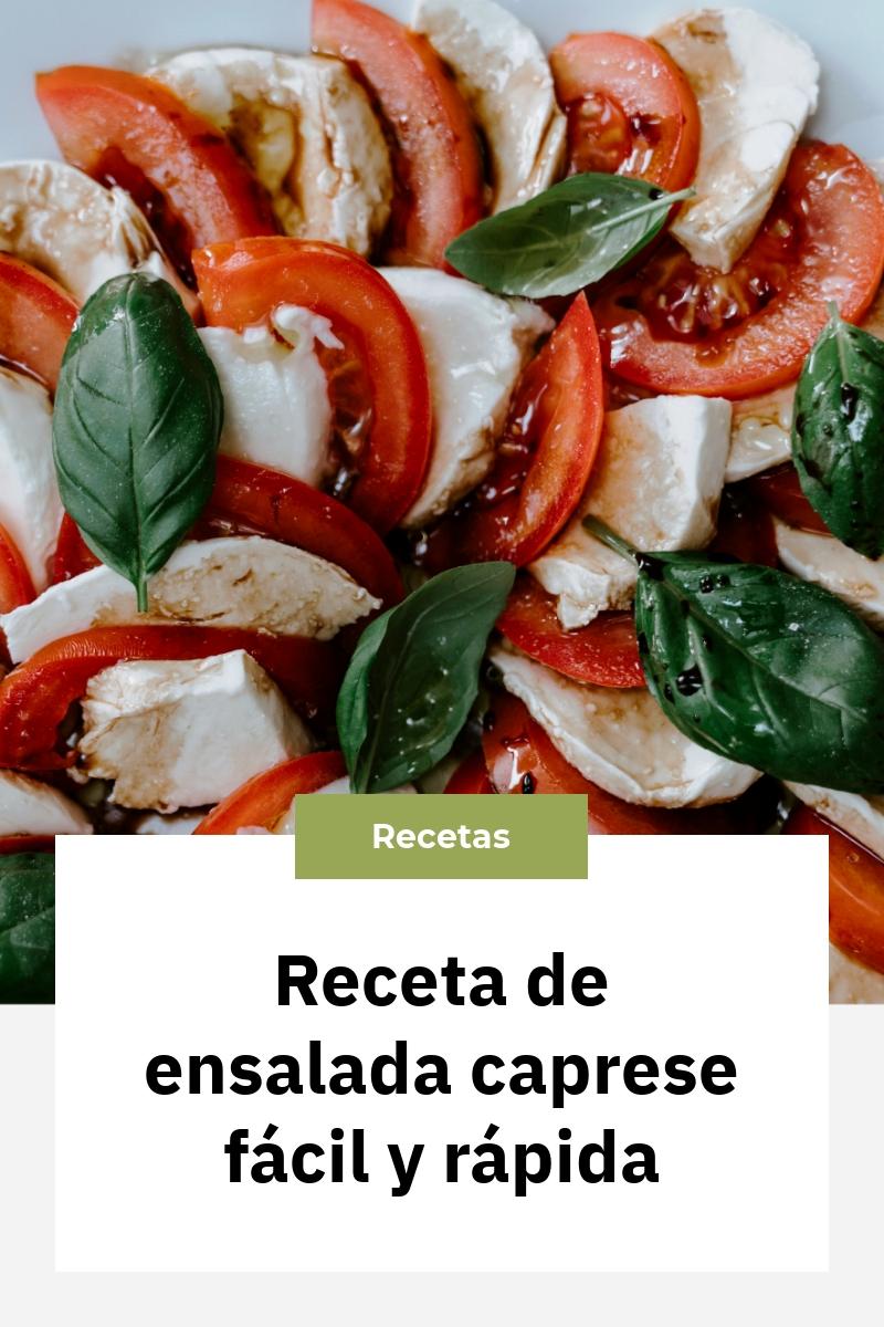 Receta de ensalada caprese fácil y rápida