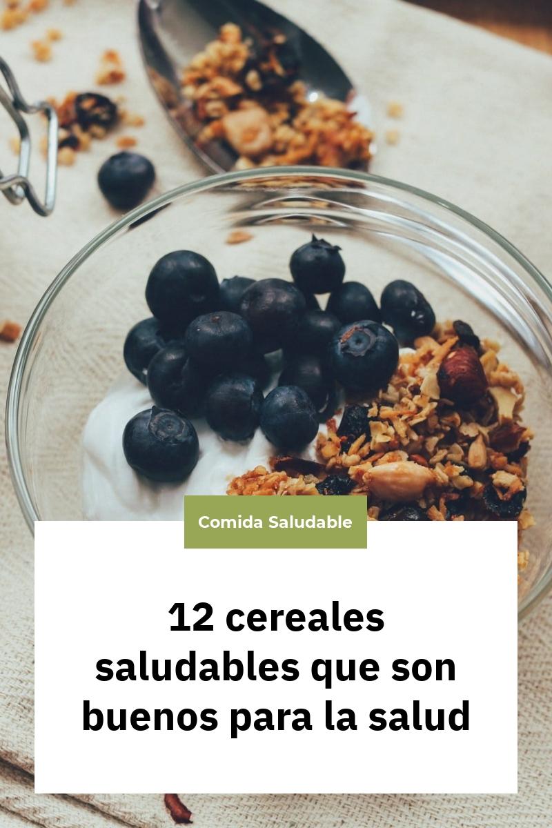 12 cereales saludables que son buenos para la salud