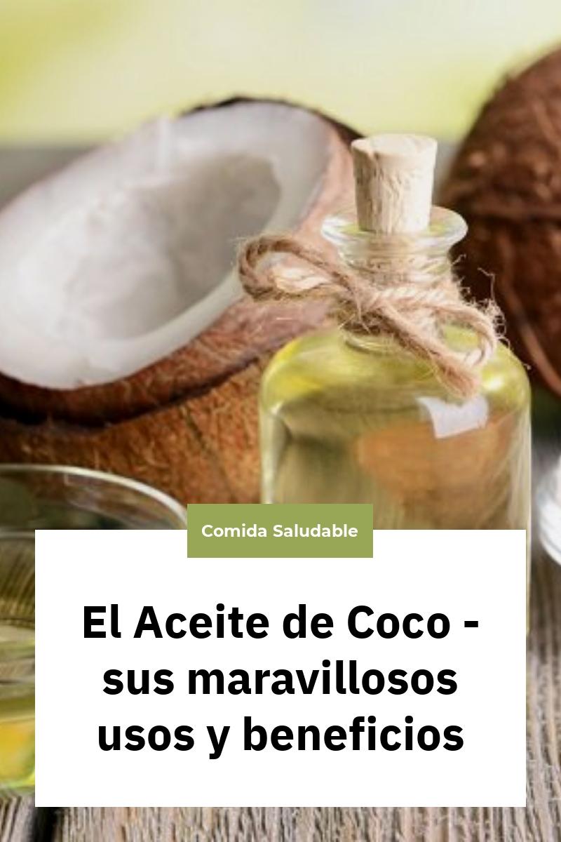 El Aceite de Coco – sus maravillosos usos y beneficios
