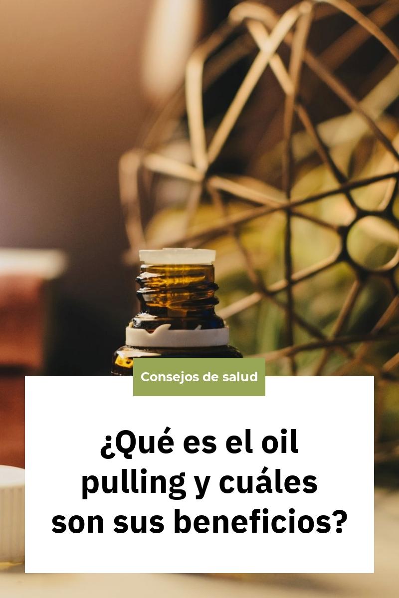 ¿Qué es el oil pulling y cuáles son sus beneficios?