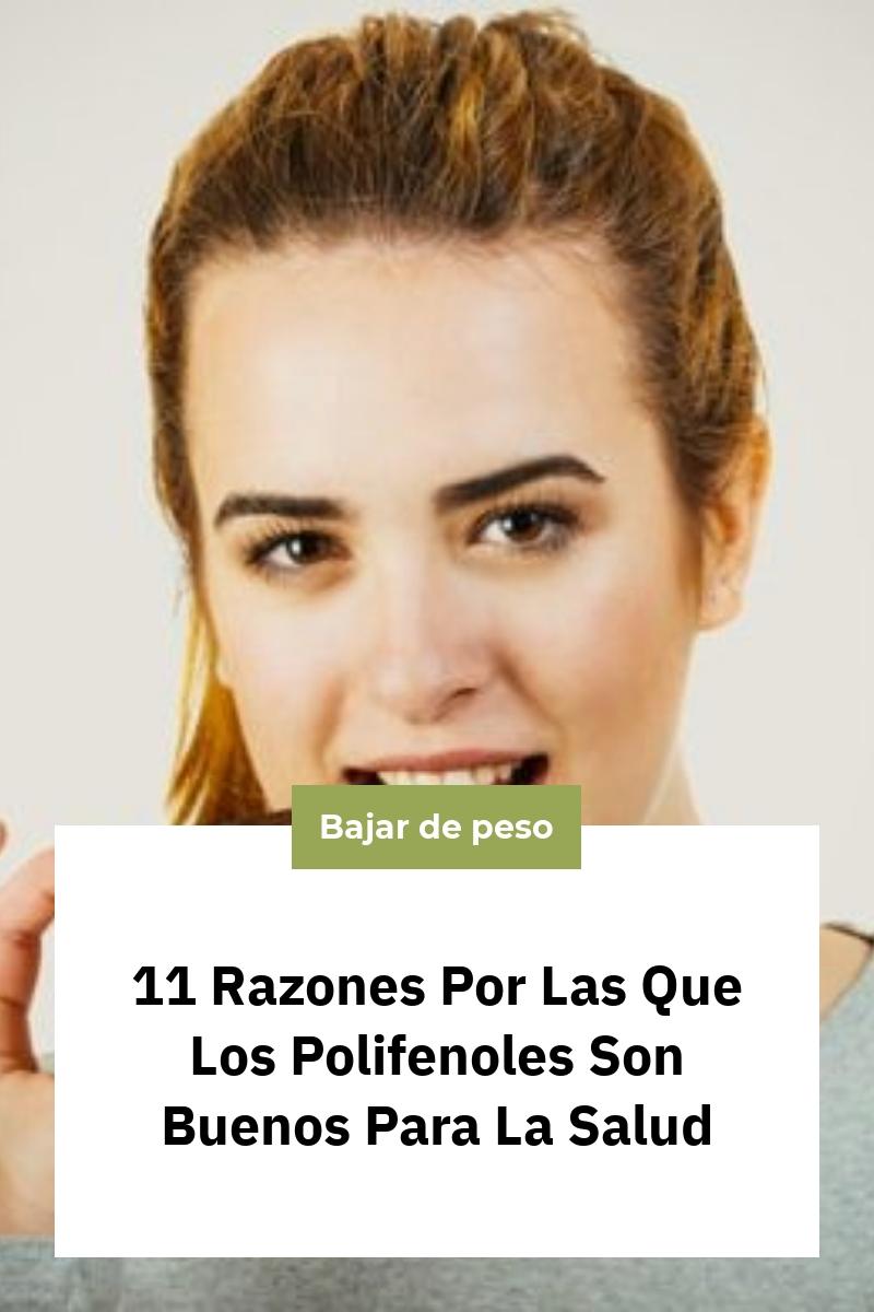 11 Razones Por Las Que Los Polifenoles Son Buenos Para La Salud