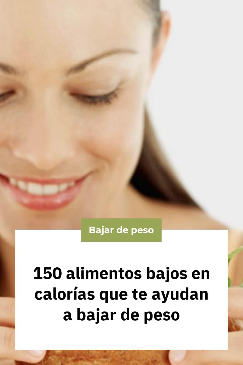 150 alimentos bajos en calorías que te ayudan a bajar de peso