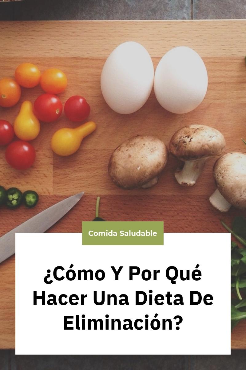 ¿Cómo Y Por Qué Hacer Una Dieta De Eliminación?