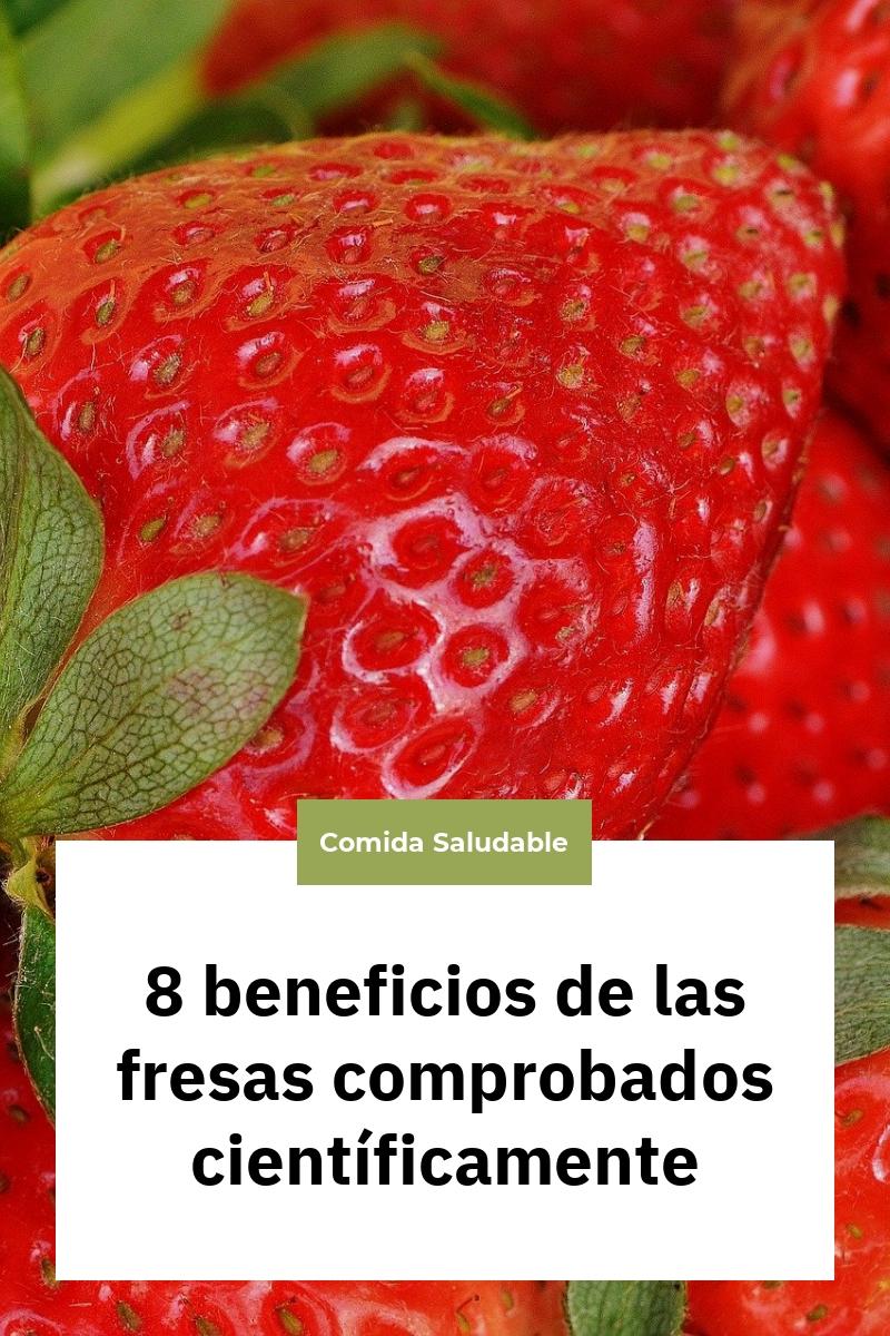 8 beneficios de las fresas comprobados científicamente