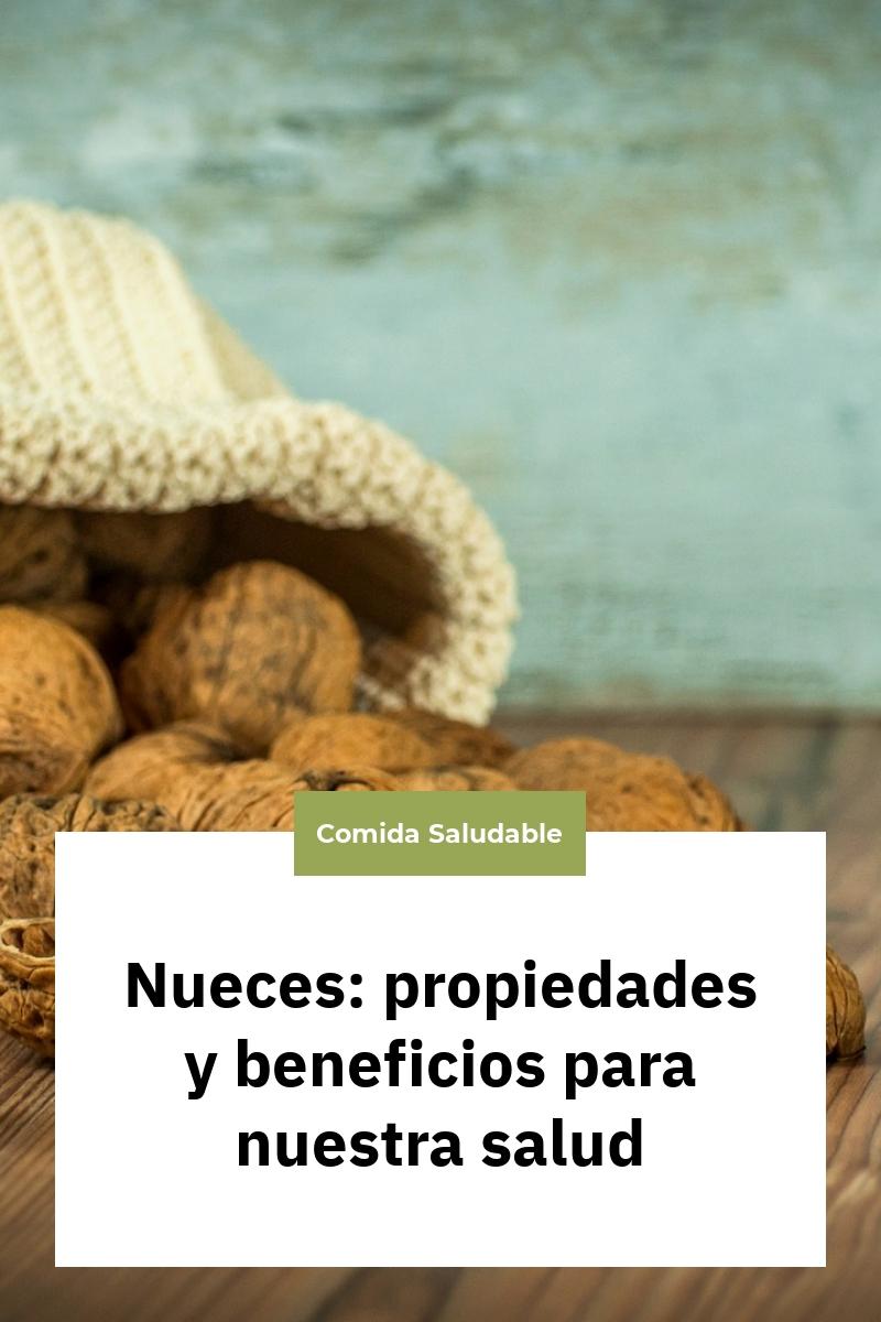 Nueces: propiedades y beneficios para nuestra salud