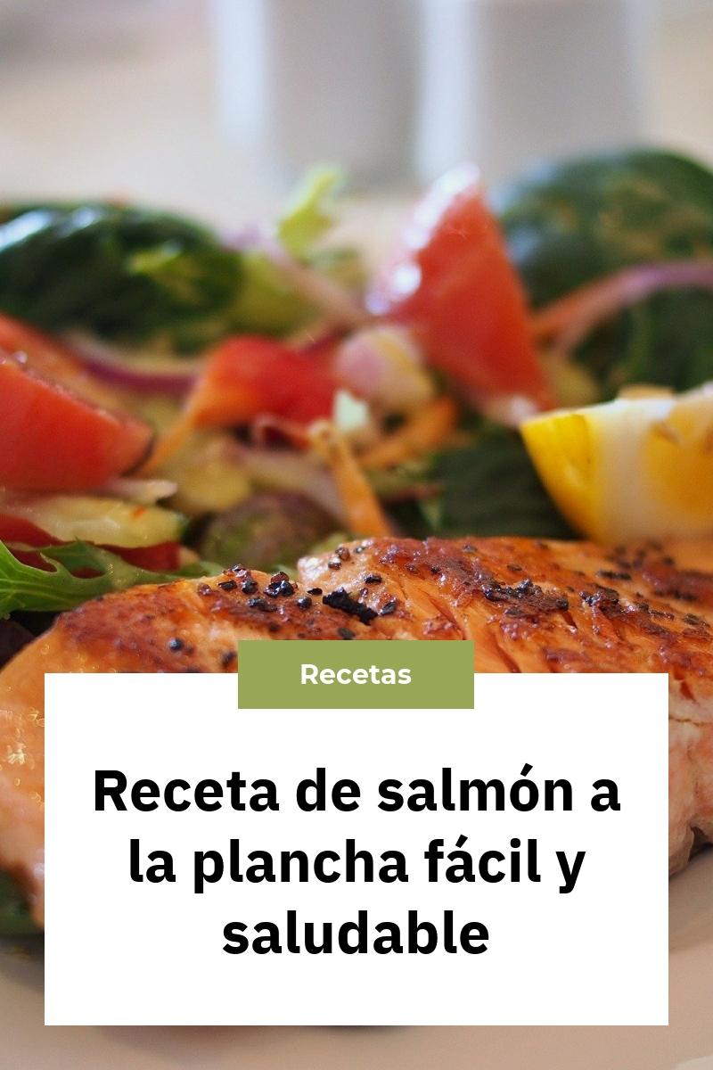 Receta de salmón a la plancha fácil y saludable