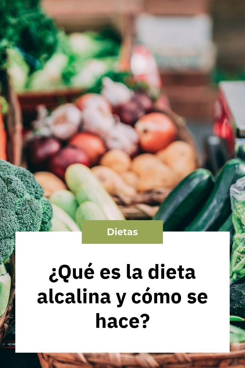¿Qué es la dieta alcalina y cómo se hace?