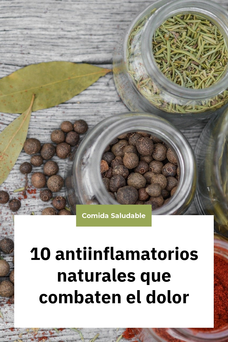 10 antiinflamatorios naturales que combaten el dolor