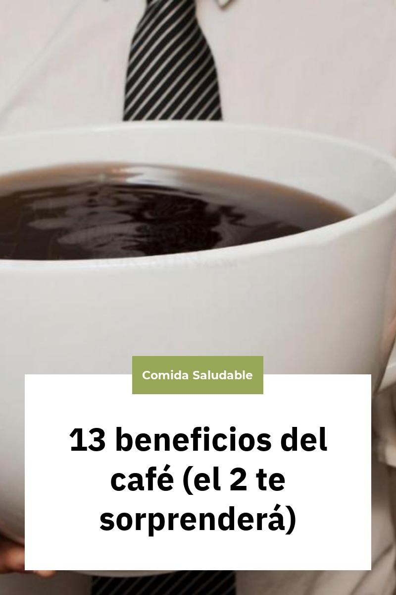 13 beneficios del café (el 2 te sorprenderá)