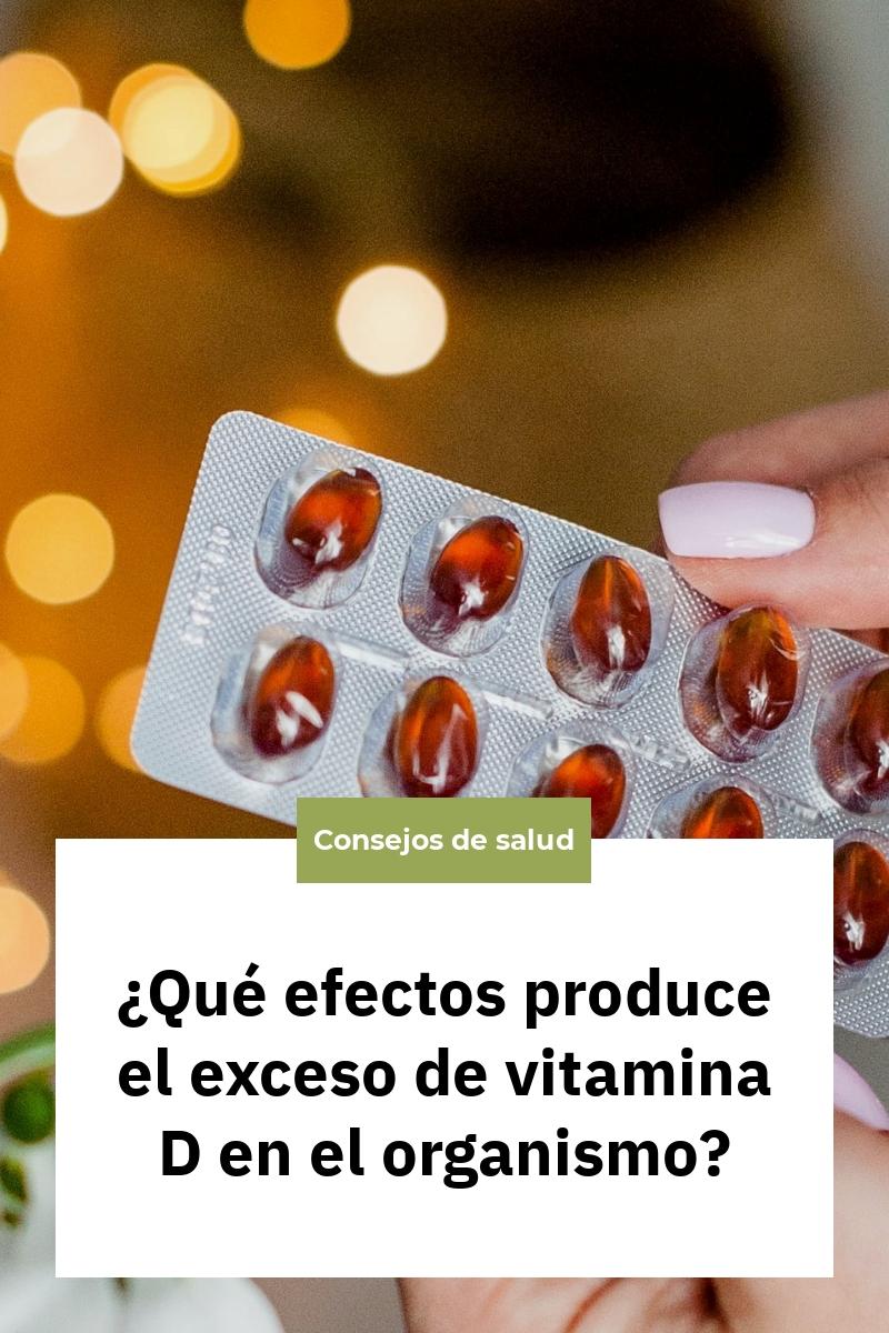 ¿Qué efectos produce el exceso de vitamina D en el organismo?