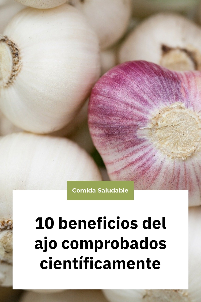 10 beneficios del ajo comprobados científicamente