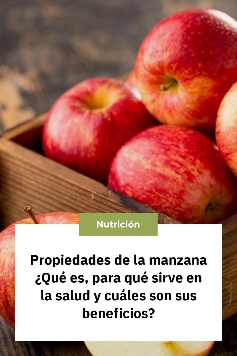Propiedades de la manzana ¿Qué es, para qué sirve en la salud y cuáles son sus beneficios?