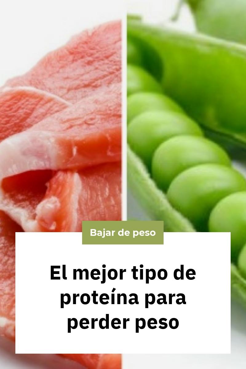 El mejor tipo de proteína para perder peso