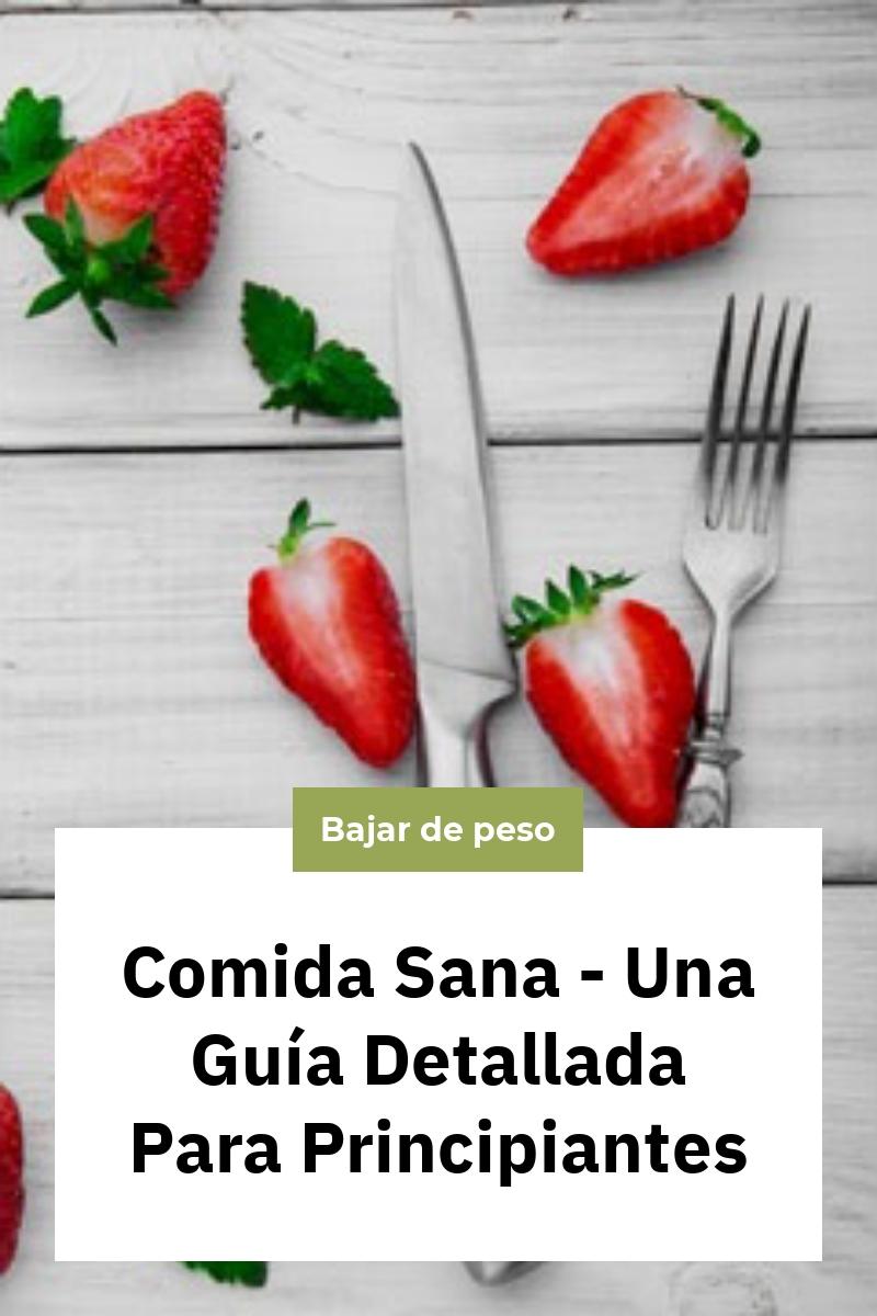 Comida Sana – Una Guía Detallada Para Principiantes